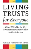 img - for Living Trusts for Everyone: Why a Will is Not the Way to Avoid Probate, Protect Heirs, and Settle Estates book / textbook / text book