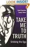 Take Me To Truth: Undoing the Ego