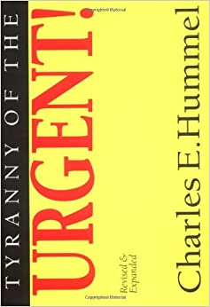 Tyranny Of The Urgent Charles E Hummel 9780877840923
