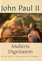 Mulieris Dignitatem: On Dignity and Vocation…