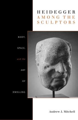 Heidegger Among the Sculptors: Body, Space, and the Art...