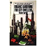 img - for organic gardening for city dwellers book / textbook / text book