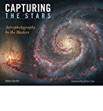 img - for [ CAPTURING THE STARS: ASTROPHOTOGRAPHY BY THE MASTERS - GREENLIGHT ] By Gendler, Robert ( Author) 2009 [ Hardcover ] book / textbook / text book