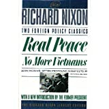 REAL PEACE AND NO MORE VIETNAMS (Richard Nixon Library Editions) (0671706209) by Richard Nixon