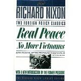 REAL PEACE AND NO MORE VIETNAMS (Richard Nixon Library Editions) (0671706209) by Nixon, Richard