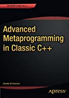 Advanced Metaprogramming in Classic C++, 3rd Edition Front Cover