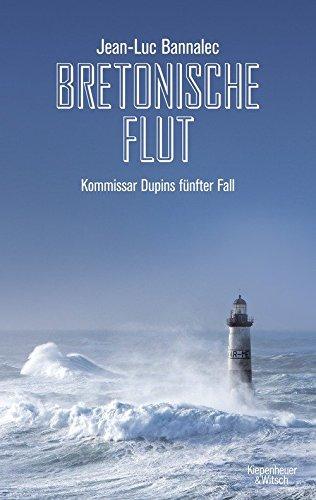 Bretonische Flut: Kommissar Dupins fünfter Fall (Kommissar Dupin ermittelt) das Buch von Jean-Luc Bannalec - Preise vergleichen & online bestellen