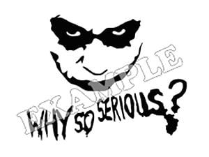 Why So Serious - Joker - Vinyl Decal