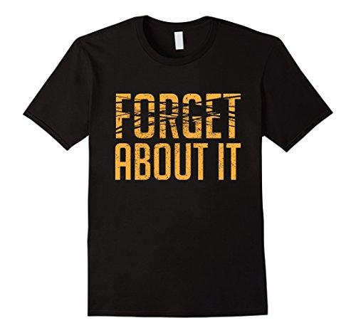 Mens-EmmaSaying-Forget-About-It-Dark-T-Shirt-Erased-Text-Design-Black