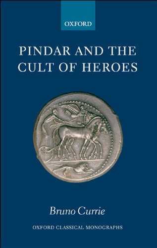 Pindar and the Cult of Heroes (Oxford Classical Monographs) (Heroes And Cults compare prices)