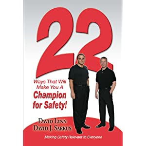 22 Ways That Will Make You A Champion for Safety David G. Lynn and David Sarkus