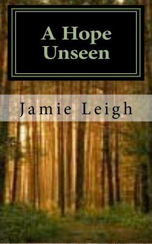 A Hope Unseen: A Hope Unseen