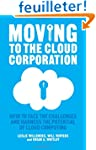 Moving to the Cloud Corporation: How...