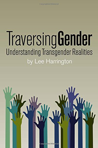 Traversing Gender: Understanding Transgender Realities