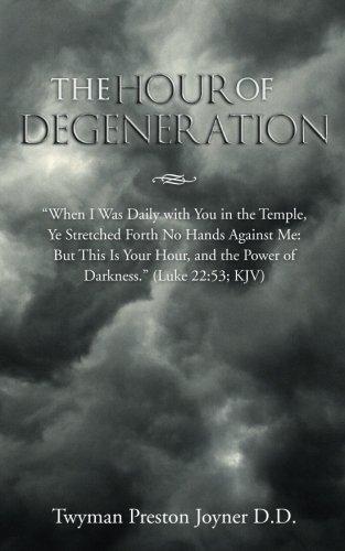 The Hour of Degeneration: