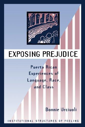 Exposing Prejudice: Puerto Rican Experiences Of Language,...