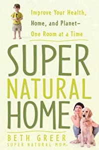"Cover of ""Super Natural Home: Improve You..."