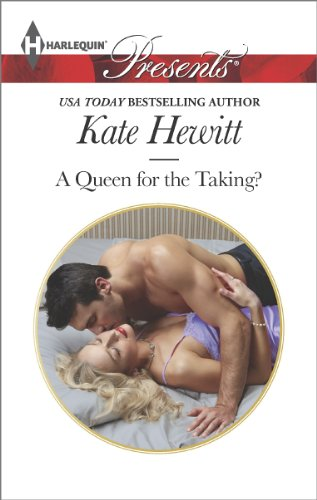 Kate Hewitt - A Queen for the Taking?