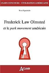 Frederick Law Olmsted et le park movement américain