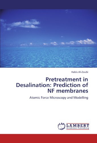 Pretreatment In Desalination: Prediction Of Nf Membranes: Atomic Force Microscopy And Modelling