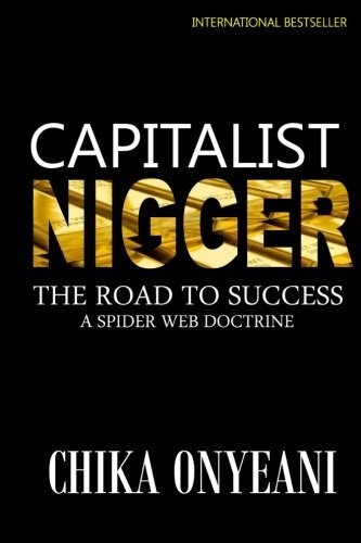 Capitalist Nigger by Chika Onyeani (2000-10-17)