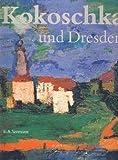 Kokoschka und Dresden: Staatliche Kunstsammlungen Dresden, Gemaldegalerie Neue Meister, Osterreichische Galerie, Belvedere, Wien (German Edition) (3363006586) by Kokoschka, Oskar