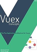 Vuex Concepts: The Flux Application Architecture For Vue.js