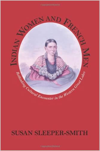 Indian women and French men : rethinking cultural encounter in the Western Great Lakes900