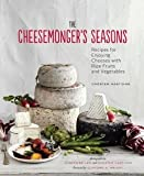 img - for The Cheesemonger's Seasons: Recipes for Enjoying Cheeses with Ripe Fruits and Vegetables (Cheesemonger's Kitchen... (Hardback) - Common book / textbook / text book