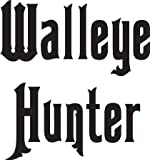 8 wide WALLEYE HUNTER. Black die cut vinyl decal sticker for any smooth surface such as windows bumpers laptops or any smooth surface.