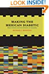 Making the Mexican Diabetic: Race, Sc...