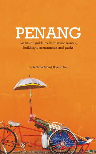 PENANG- An inside guide to its historic homes, buildings, monuments and parks (1)