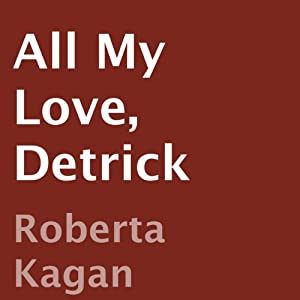 All My Love, Detrick | [Roberta Kagan]