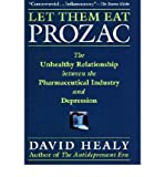 img - for [ Let Them Eat Prozac: The Unhealthy Relationship Between the Pharmaceutical Industry and Depression Healy, David ( Author ) ] { Hardcover } 2004 book / textbook / text book