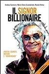 Il signor Billionaire. Ascesa, segret...