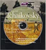 img - for Pyotr Ilich Tchaikovsky: Play by Play/Symphony, No 5 in E Minor, Opus 64 : The Romeo and Juliet Fantasy Overture book / textbook / text book