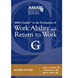 AMA Guides to the Evaluation of Work Ability and Return to Work (AMA Guides To...) (Paperback) - Common