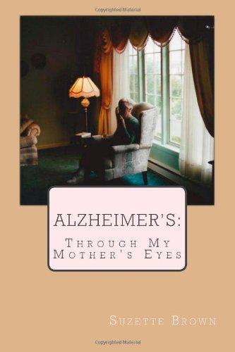 Alzheimer'S Through My Mother'S Eyes