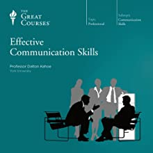 Effective Communication Skills Lecture by  The Great Courses Narrated by Professor Dalton Kehoe