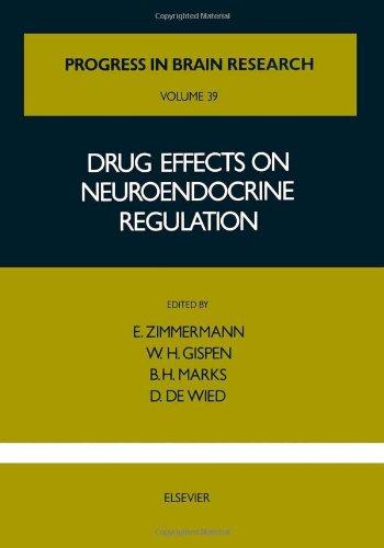 Drug Effects On Neuroendocrine Regulation, Volume 39 (Progress In Brain Research)