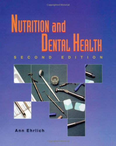 Nutrition And Dental Health (Nutrition & Dental Health ( Ehrlich/ Delmar Pub ))