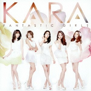 KARA – Fantastic Girls (FLAC)
