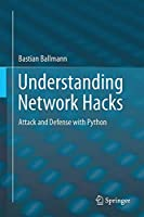 Understanding Network Hacks: Attack and Defense with Python Front Cover