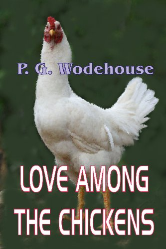 Love Among The Chickens: A Story Of The Haps And Mishaps On An English Chicken Farm (Love Among The Chickens compare prices)