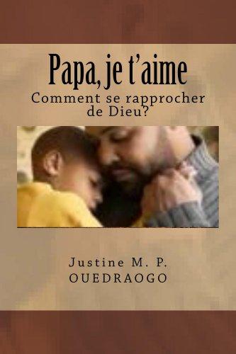 Book: Papa, Je t'aime - Comment se rapprocher de Dieu? (Le trône de Dieu t. 1) (French Edition) by Justine M.P. Ouedraogo