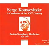 Serge Koussevitzky: A Conductor of the XXth Century, Vol. 1: Boston Symphony Orchestra, 1936-1950