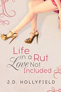 (FREE on 6/23) Life In A Rut, Love Not Included by J.D. Hollyfield - http://eBooksHabit.com