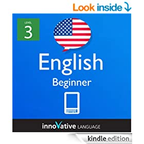 Learn English - Level 3: Beginner English Volume 1 (Enhanced Version): Lessons 1-25 with Audio (Innovative Language Series - Learn English from Absolute Beginner to Advanced)