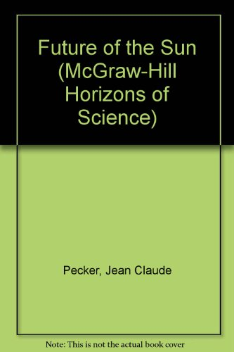 The Future of the Sun (Mcgraw Hill Horizons of Science Series) PDF