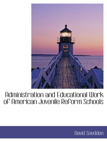 Administration and Educational Work of American Juvenile Reform Schools